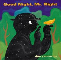 Good Night, Mr. Night by  Dan Yaccarino - from Bonita (SKU: 0152053514)