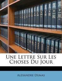 image of Une Lettre Sur Les Choses Du Jour (French Edition)