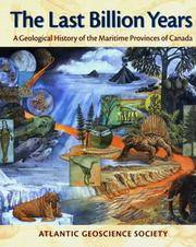 The Last Billion Years:  A Geological History of the Maritime Provinces of  Canada