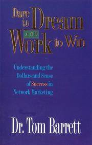Dare to Dream and Work to Win:  Understanding Dollars and Sense of Success in Network Marketing by  Thomas Barrett - Paperback - 1998-03-05 - from Thi Books and Biblio.co.uk