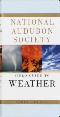 image of National Audubon Society Field Guide to Weather: North America (National Audubon Society Field Guides)
