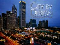 City By Design: An Architectural Perspective of Chicago