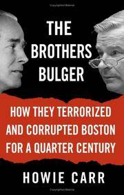 The Brothers Bulger: how they terrorized and corrupted Boston for a quarter of a  century