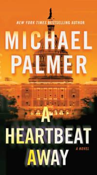 Heartbeat Away,A: A Thriller