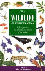 The Wildlife of Southern Africa: A Field Guide to the Animals and Plants of the Region by VINCENT CARRUTHERS - 2001-01-01