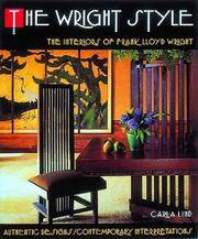 image of Wright Style : Interiors of Frank Lloyd Wright - Authentic Designs, Contemporary Interpretations