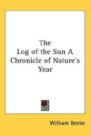 Log Of the Sun a Chronicle Of Natures Year