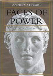 Faces of Power: Alexander's Image and Hellenistic Politics