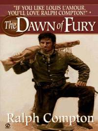 The Dawn of Fury (A Ralph Compton Western) by  Ralph Compton - from Better World Books  and Biblio.com