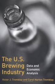 The U.S. Brewing Industry: Data and Economic Analysis [Dec 17, 2004] Tremblay, Victor J. and...