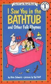 I Saw You in the Bathtub & Other Folk Rhymes (I Can Read Bks.: Level 1 Ser.)