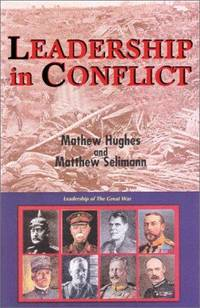 Leadership in Conflict by Matthew Hughes & Matthew Seligmann - 1st  - 2000  - from St Marys Books And Prints and Biblio.com