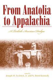From Anatolia to Appalachia: A Turkish-American Dialogue (Melungeon Series)