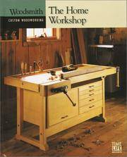 image of The Home Workshop (Woodsmith: Custom Woodworking)