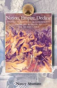 Nation, Empire, Decline: Studies in Rhetorical Continuity from the Romans  to the Modern Era