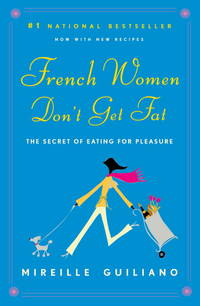 French Women Don't Get Fat by Mireille Guiliano - Paperback - 1 Reprint - 2007-12-26 - from Ergodebooks (SKU: DADAX0375710515)