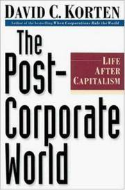 The Post-Corporate World:  Life after Capitalism.
