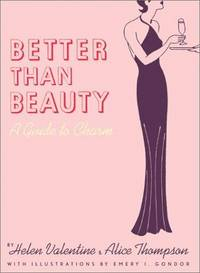Better Than Beauty : a Guide to Charm