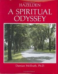 Hazelden; A Spiritual Odyssey