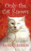 image of Only the Cat Knows (Marian Babson Mysteries)
