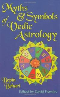 MYTHS AND SYMBOLS OF VEDIC ASTROLOGY (edited by David Frawley)