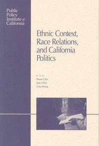 Ethnic Context, Race Relations and California Politics