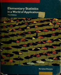 Elementary Statistics in a World of Applications 3rd edition