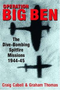 OPERATION BIG BEN - The Anti-V2 Spitfire Missions 1944-45