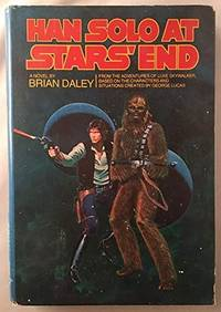 Han Solo at Star's End: From the Adventures of Luke Skywalker, Based on the Characters and Situations Created by George Lucas by  Brian Daley - Hardcover - from Queen Limited of North Florida (SKU: 071300211)