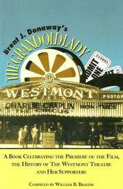 BRENT J. DONAWAY'S THE GRAND OLD LADY A Book Celebrating the Premiere of  the Film, the History of the Westmont Theatre and Her Supporters