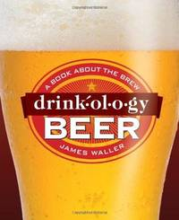 image of Drinkology Beer: A Book About the Brew