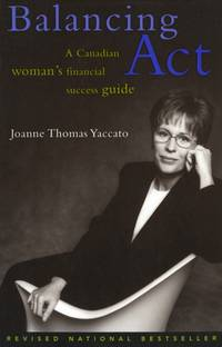 Balancing Act : A Canadian Woman's Financial Success Guide