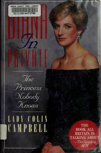 Diana In Private : The Princess Nobody Knows by  Lady Colin Campbell - Paperback - 1992 - from Squirreled Away Books and Biblio.com