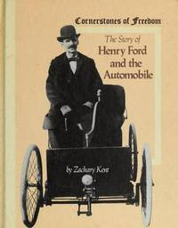 The Story of Henry Ford and the Automobile