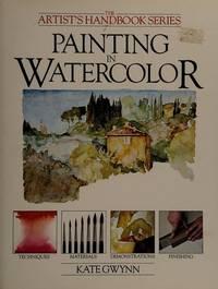 PAINTING IN WATERCOLOR {The Artist's Handbook Series}.