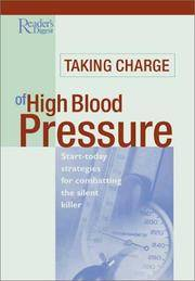 TAKING CHARGE OF HIGH BLOOD PRESSURE:...Strategies For Combatting The Silent Killer