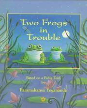TWO FROGS IN TROUBLE (ages 4-8) (illustrated by Susie Richards) (O)