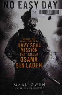 image of No Easy Day : The Only First-Hand Account of the Navy Seal Mission That Killed Osama Bin Laden