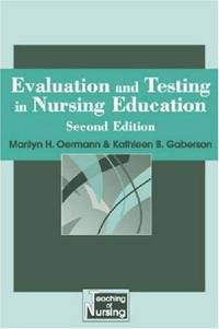 Evaluation and Testing In Nursing Education: Second Edition (Springer Series on the Teaching of...