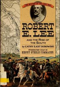 Robert E. Lee: And the Rise of the South (The History of the Civil War)
