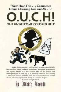 O.U.C.H! Our Unwelcome Colored Help