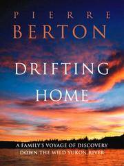 image of Drifting Home: A Family's Voyage of Discovery Down the Wild Yukon River