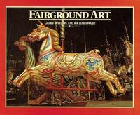 Fairground Art - The Art Forms of Traveling Fairs, Carousels and Carnival Midways