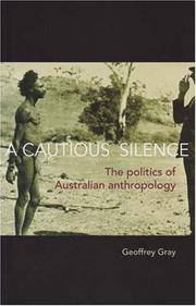 A Cautious Silence: The Politics of Australian Anthropology by  Geoffrey Gray - Paperback - 2007 - from House of Our Own and Biblio.co.uk