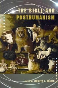 The Bible and Posthumanism (Semeia Studies) (SOCIETY OF BIBLICAL LITERATURE SEMEIA STUDIES)