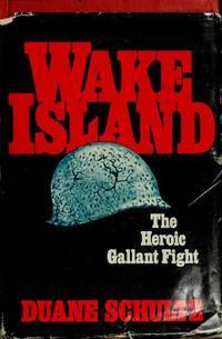 Wake Island: The Heroic Gallant Fight