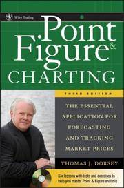 Point and Figure Charting  The Essential Application for Forecasting and  Tracking Market Prices