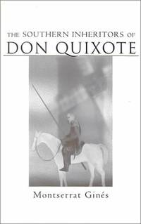 The southern inheritors of Don Quixote. (Southern literary studies)