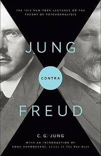 image of Jung contra Freud: The 1912 New York Lectures on the Theory of Psychoanalysis (Philemon Foundation Series)