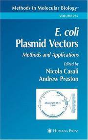 E. COLI PLASMID VECTORS: METHODS AND APPLICATIONS (METHODS IN MOLECULAR BIOLOGY , VOLUME 235)